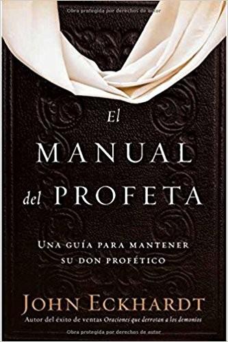 El manual del profeta: Una guía para mantener su don profético