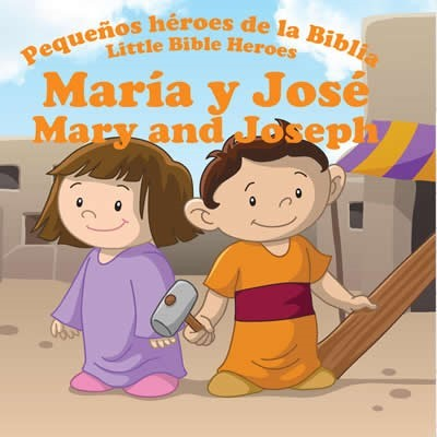 María y José: Pequeños héroes de la Biblia (Bilingüe)