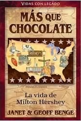 Más que chocolate: La vida de Milton Hershey (Héroes cristianos de ayer y de hoy)