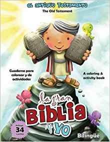 La gran Biblia y yo: El Antiguo Testamento - Bilingüe. Cuaderno para colorear y de actividades