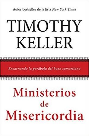 Ministerio de misericordia: Encarnando la parábola del buen samaritano