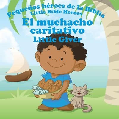 El muchacho caritativo: Pequeños héroes de la Biblia (Bilingüe)