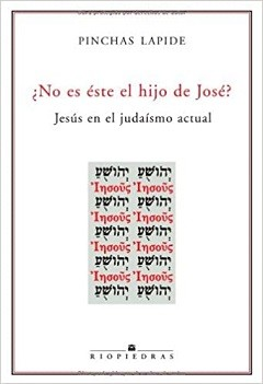 ¿No es éste el hijo de José? Jesús en el judaísmo actual
