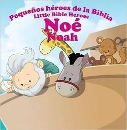 Noé, Noah: Pequeños héroes de la Biblia (Bilingüe)