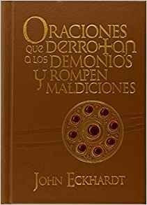 Oraciones que derrotan a los demonios y rompen maldiciones - Tapa dura