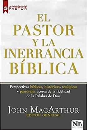 El pastor y la inerrancia bíblica: Perspectivas bíblicas, históricas, teológicas y pastorales acerca de la fidelidad de la palabra de Dios