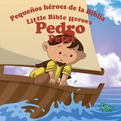 Pedro: Pequeños héroes de la Biblia (Bilingüe)
