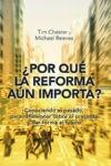 ¿Por qué la reforma aún importa? Conociendo el pasado, para reflexionar sobre el presente y dar forma al futuro