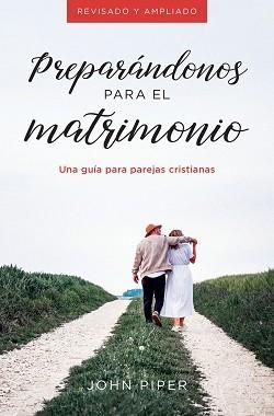 Preparándonos para el matrimonio: Una guía para parejas cristianas