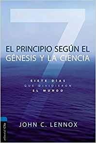 El principio según Génesis y la ciencia: Siete días que dividieron el mundo
