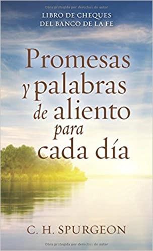Promesas y palabras de aliento para cada día: Libro de cheques del banco de la fe