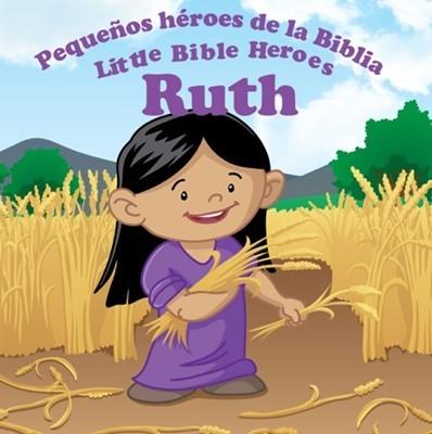 Rut: Pequeños héroes de la Biblia (Bilingüe)
