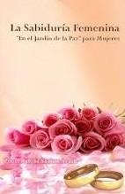 La sabiduría femenina: En el jardín de la paz para mujeres