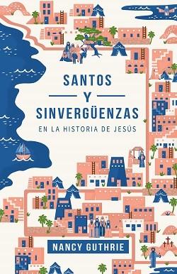 Santos y sinvergüenzas en la historia de Jesús