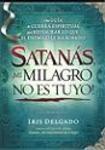 Satanás, ¡Mi milagro no es tuyo!