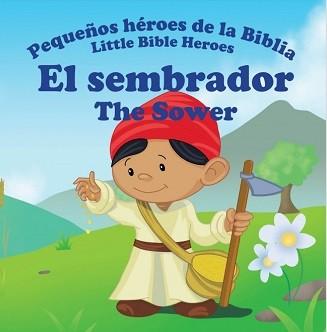 El sembrador/ The sower - Pequeños héroes de la Biblia (Bilingüe)