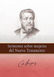 Sermones sobre mujeres del Nuevo Testamento - Charles Spurgeon