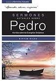 Sermones actuales sobre Pedro: Homílias sobre los Evangelios Sinópticos