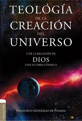 Teología de la creación del universo y de la relación de Dios con su obra cósmica