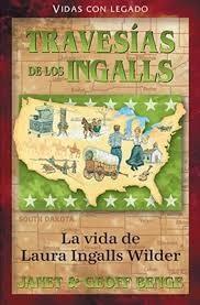 Travesías de los Ingalls: La vida de Laura Ingalls Wilder (Héroes cristianos de ayer y de hoy)
