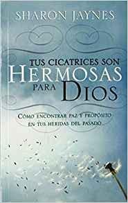 Tus cicatrices son hermosas para Dios: Cómo encontrar paz y propósito en tus heridas del pasado - Bolsillo
