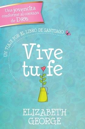Vive tu fe: Un viaje por el libro de Santiago