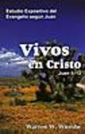 Vivos en Cristo (Juan 1-12)
